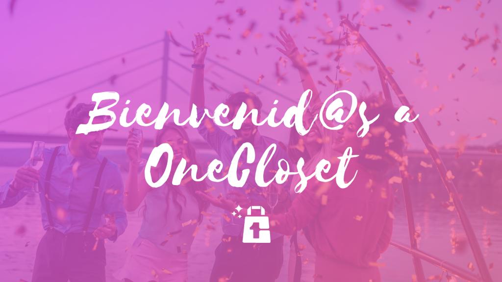 ¡Bienvenid@s a OneCloset!